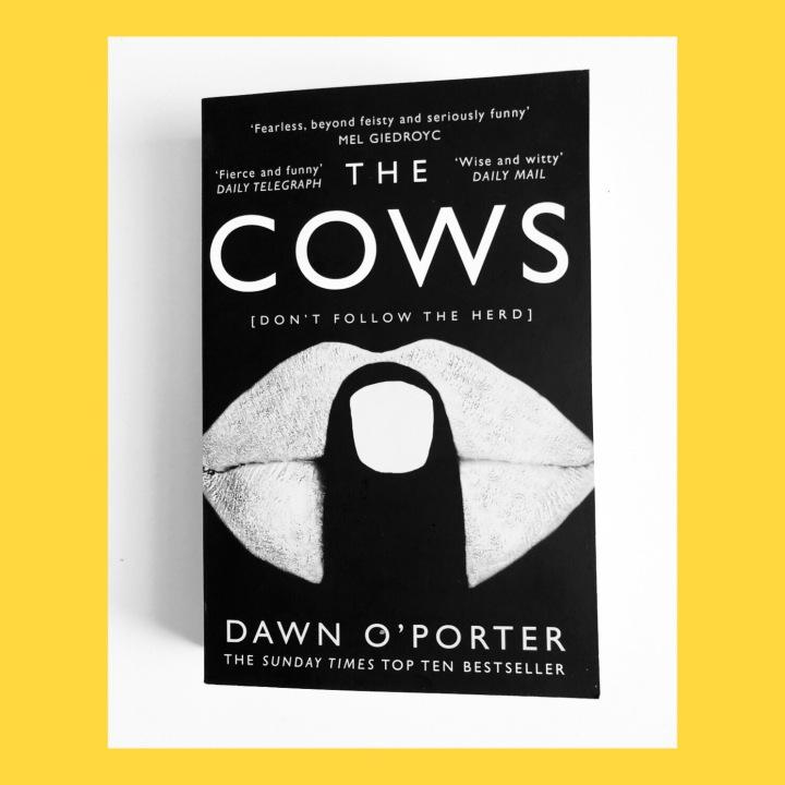 BOOK REVIEW: DAWN O'PORTER – THECOWS