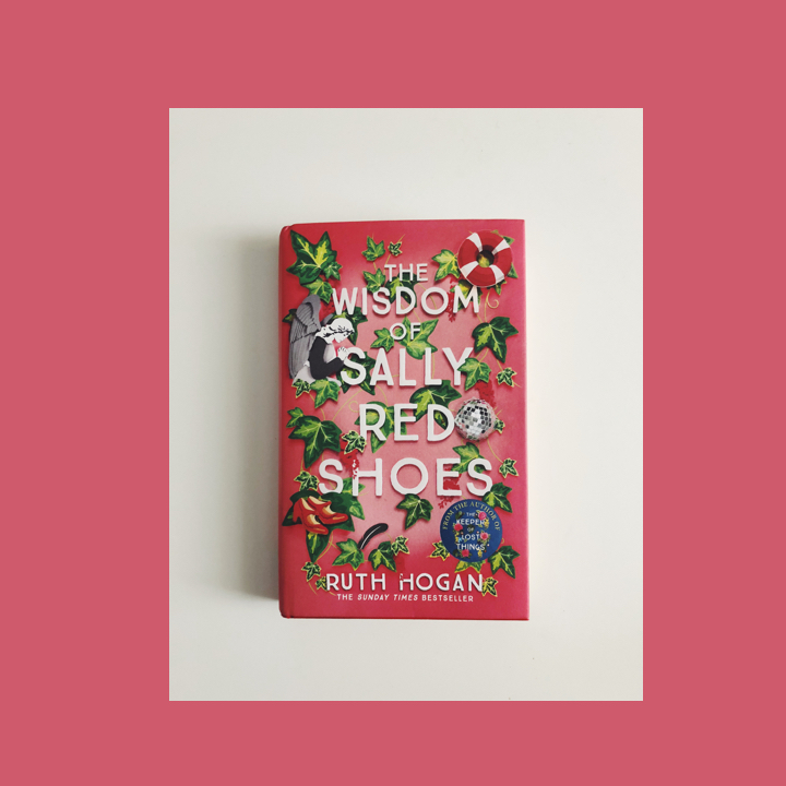 BOOK REVIEW: RUTH HOGAN – THE WISDOM OF SALLY RED SHOES