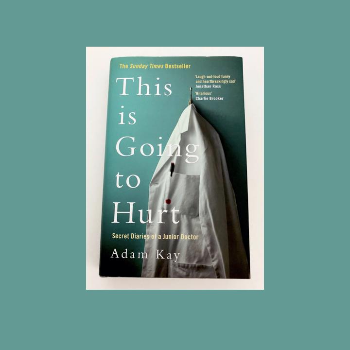 BOOK REVIEW: ADAM KAY – THIS IS GOING TO HURT