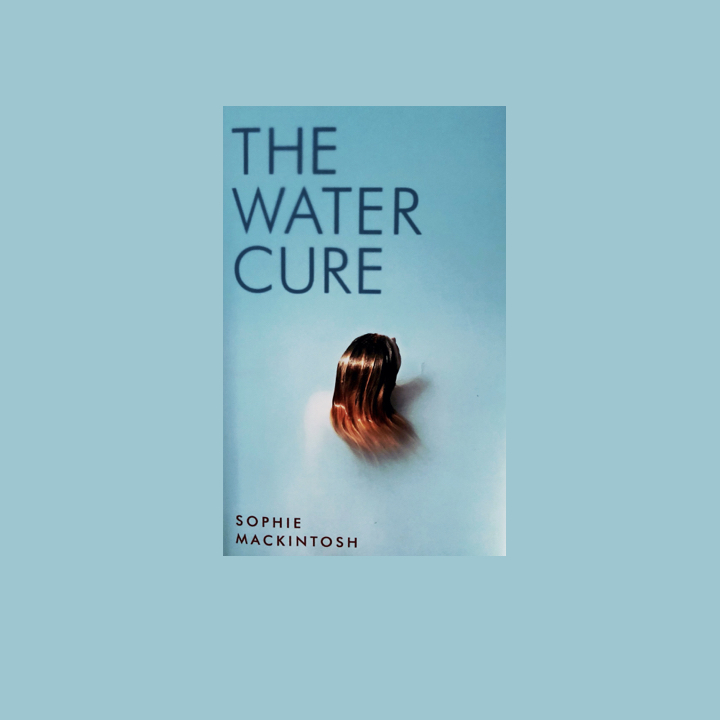 BOOK REVIEW: SOPHIE MACKINTOSH – THE WATER CURE