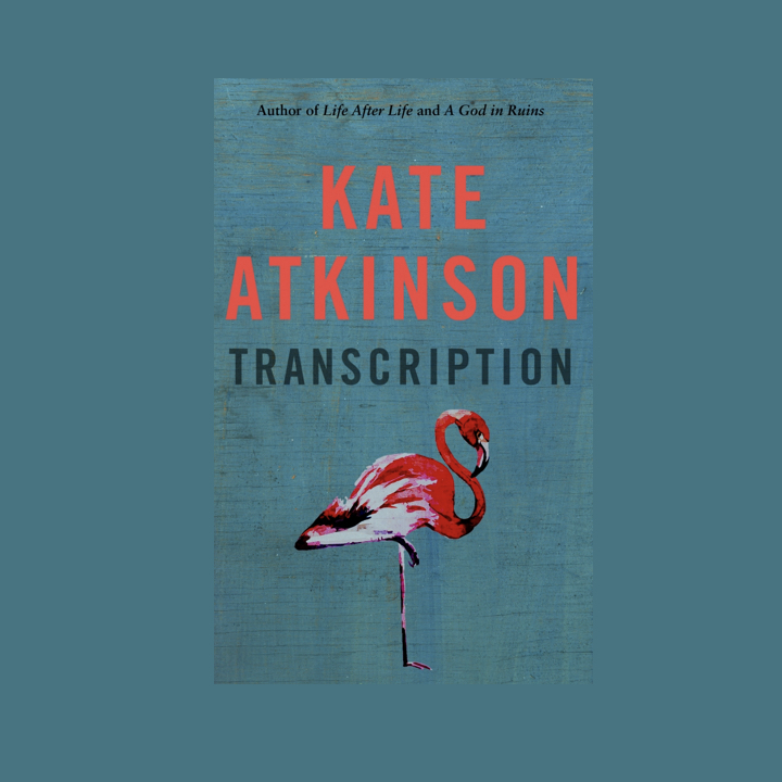 BOOK REVIEW: KATE ATKINSON – TRANSCRIPTION
