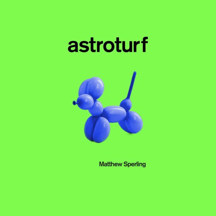 BOOK REVIEW: MATTHEW SPERLING –ASTROTURF