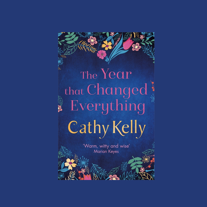 BLOG TOUR: CATHY KELLY – THE YEAR THAT CHANGED EVERYTHING