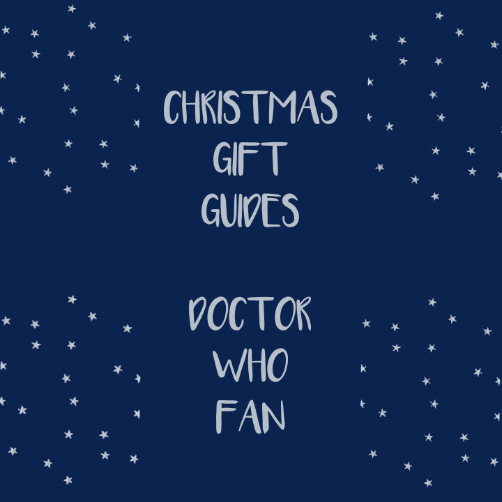 CHRISTMAS GIFT GUIDES | DOCTOR WHO FAN