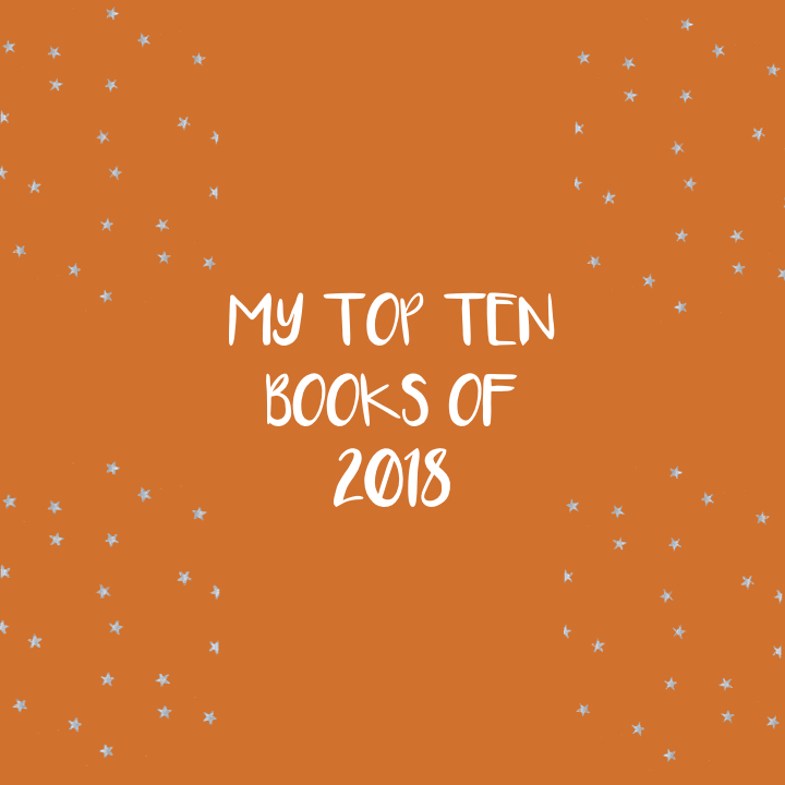 MY TOP TEN BOOKS OF 2018