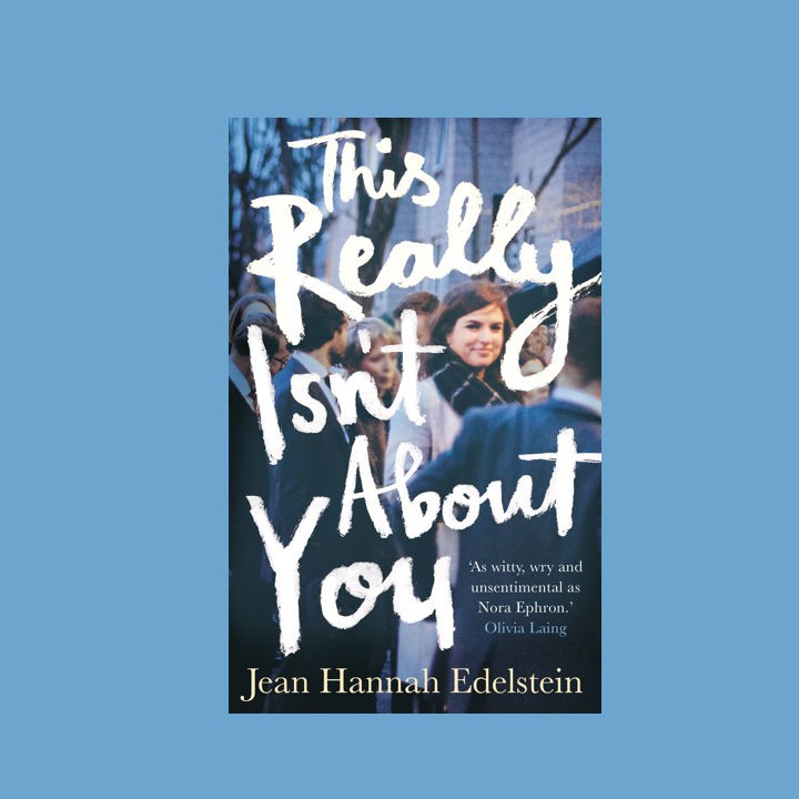 BOOK REVIEW: JEAN HANNAH EDELSTEIN – THIS REALLY ISN'T ABOUTYOU