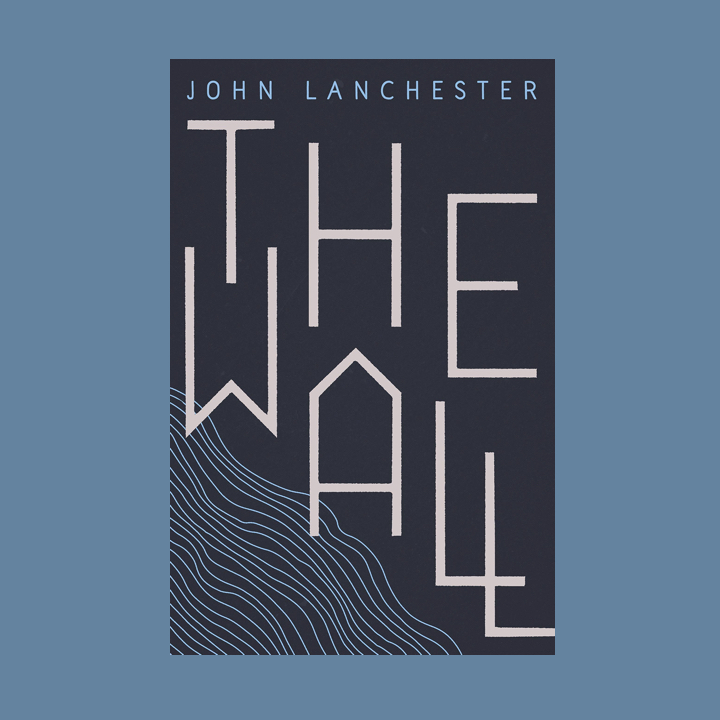 BOOK REVIEW: JOHN LANCHESTER – THEWALL