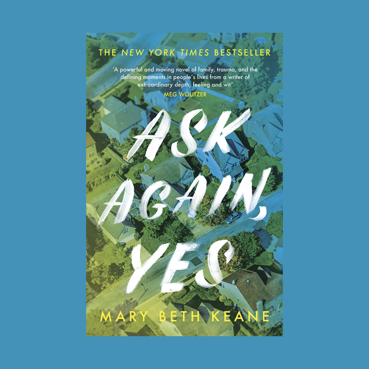 BOOK TOUR/BOOK REVIEW: MARY BETH KEANE – ASK AGAIN, YES