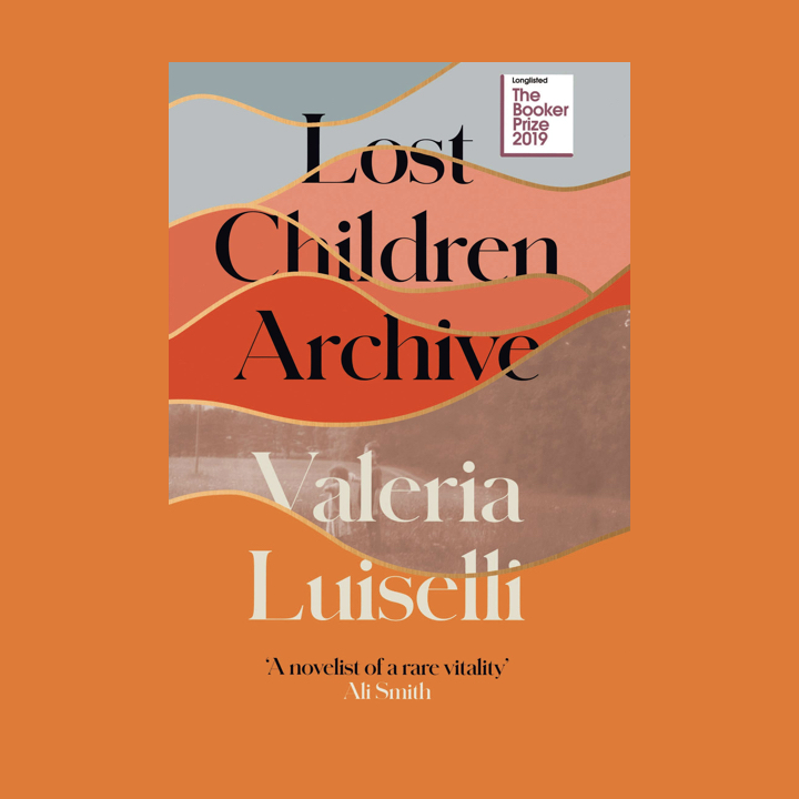 BOOK REVIEW: VALERIA LUISELLI – LOST CHILDREN ARCHIVE & MORE BOOKER PRIZE CHAT