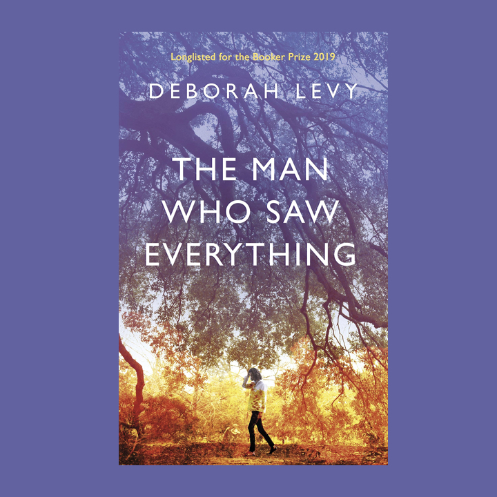 BOOK REVIEW: DEBORAH LEVY – THE MAN WHO SAW EVERYTHING