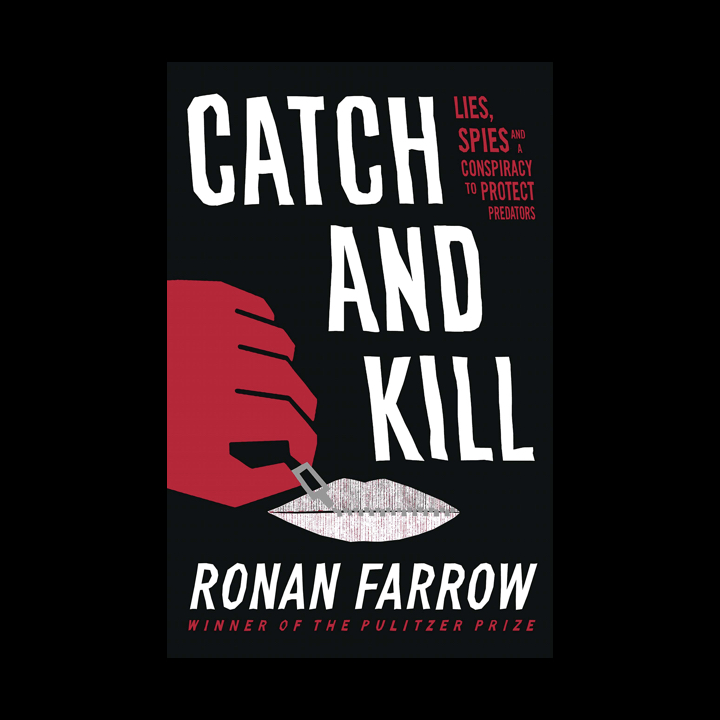 BOOK REVIEW: RONAN FARROW – CATCH AND KILL