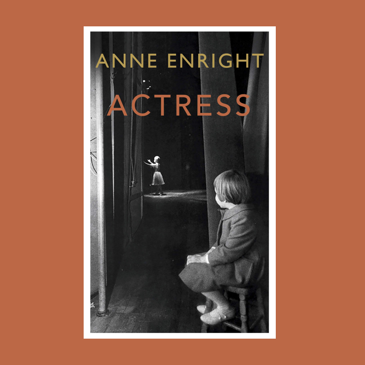 BOOK REVIEW: ANNE ENRIGHT – ACTRESS