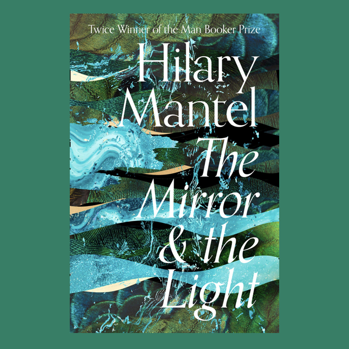 BOOK REVIEW: HILARY MANTEL – THE MIRROR & THE LIGHT