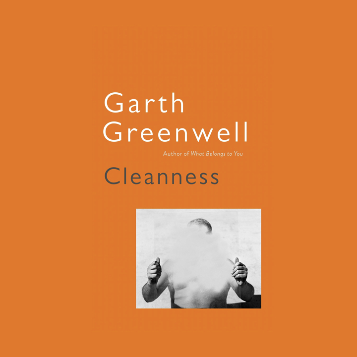 BOOK REVIEW: GARTH GREENWELL – CLEANNESS