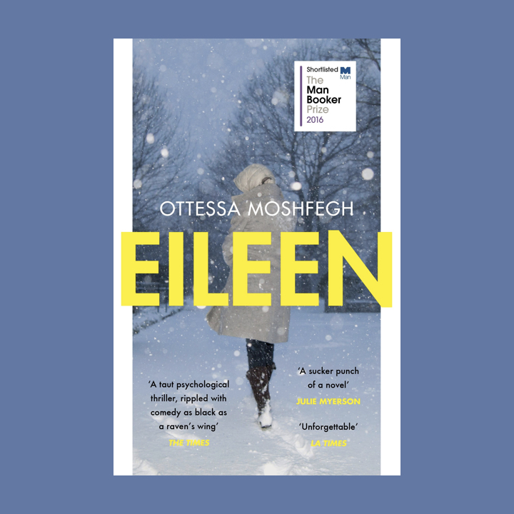 BOOK REVIEW: OTTESSA MOSHFEGH – EILEEN