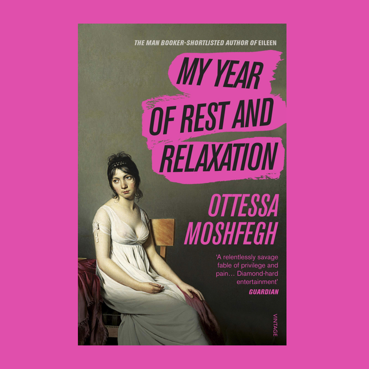 BOOK REVIEW: OTTESSA MOSHFEGH – MY YEAR OF REST AND RELAXATION