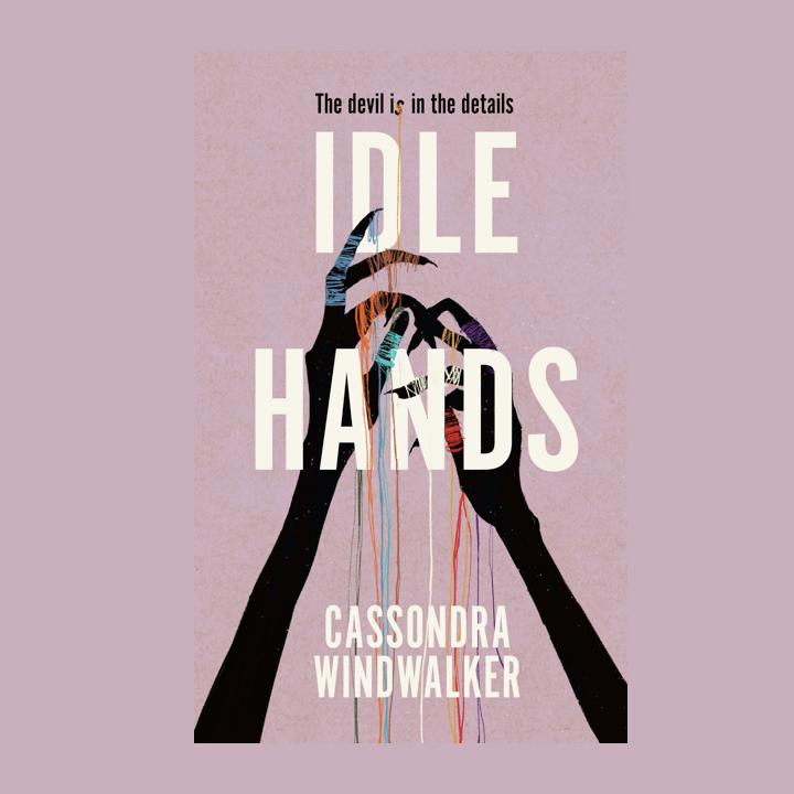 BOOK REVIEW: CASSONDRA WINDWALKER – IDLEHANDS
