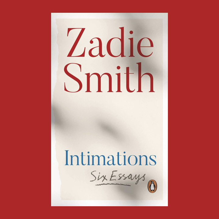 BOOK REVIEW: ZADIE SMITH –INTIMATIONS
