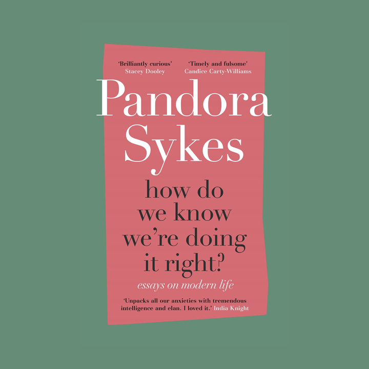 BOOK REVIEW: PANDORA SYKES – HOW DO WE KNOW WE'RE DOING ITRIGHT?