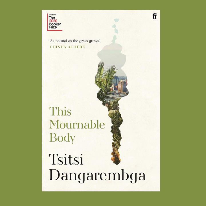 BOOK REVIEW: TSITSI DANGAREMBGA – THIS MOURNABLE BODY