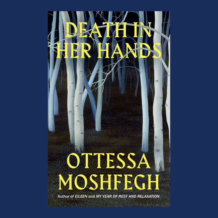 BOOK REVIEW: OTTESSA MOSHFEGH – DEATH IN HER HANDS