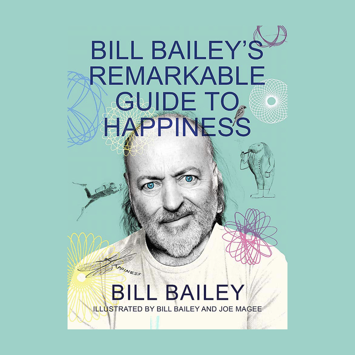 BOOK REVIEW: BILL BAILEY – BILL BAILEY'S REMARKABLE GUIDE TO HAPPINESS