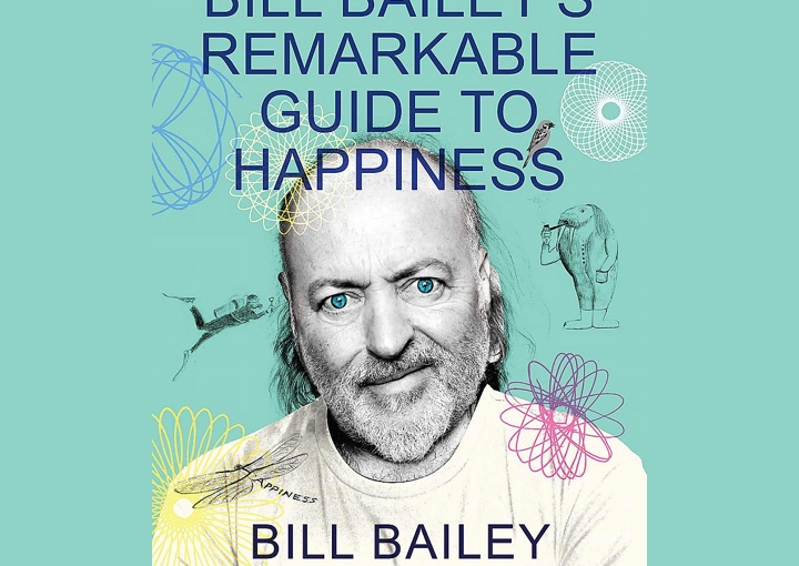BOOK REVIEW: BILL BAILEY – BILL BAILEY'S REMARKABLE GUIDE TOHAPPINESS